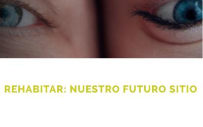 """La iniciativa """"reHabitar: nuestro futuro sitio"""": entrevistas para la reflexión y visión de futuro tras la pandemia"""